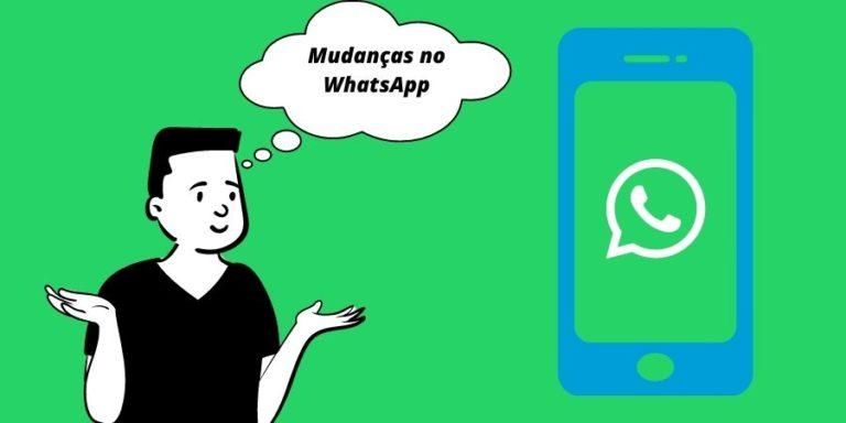 Mudanças no WhatsApp! Entenda mais sobre as alterações!